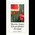 Martin Suter, Ein perfekter Freund
