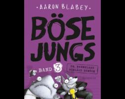 Aaron Blabey, Böse Jungs – Dr. Marmelade schlägt zurück