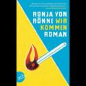 Ronja von Rönne, Wir kommen