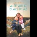 Birte Müller, Wo ein Willi ist, ist auch ein Weg