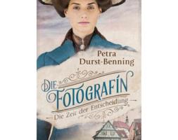 Petra Durst-Benning, Die Fotografin – Die Zeit der Entscheidung (Band 2)