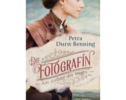 Petra Durst-Benning, Die Fotografin – Am Anfang des Weges (Band 1)