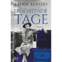 Astrid Ruppert, Leuchtende Tage