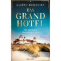 Caren Benedikt, Das Grand Hotel – Die nach den Sternen greifen
