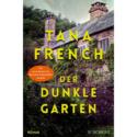 Tana French, Der dunkle Garten