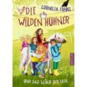 Cornelia Funke, Die wilden Hühner und das Glück der Erde