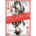 Sebastien de Castell, Spellslinger – Karten des Schicksals