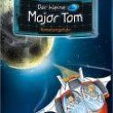 Bernd Flessner, Der kleine Major Tom – Kometengefahr