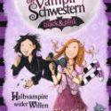 Nadja Fendrich, Vampirschwestern black&pink – Halbvampire wider Willen