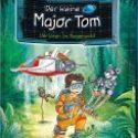 Bernd Flessner, Der kleine Major Tom – Verloren im Regenwald