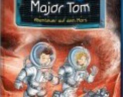 Bernd Flessner, Der kleine Major Tom – Abenteuer auf dem Mars