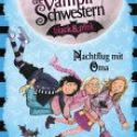 Nadja Fendrich, Vampirschwestern black&pink – Nachtflug mit Oma