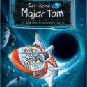 Bernd Flessner, Der kleine Major Tom – Im Sog des Schwarzen Lochs